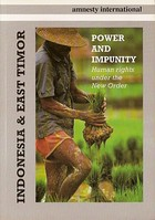 Power and Impunity: Human rights under the New Order