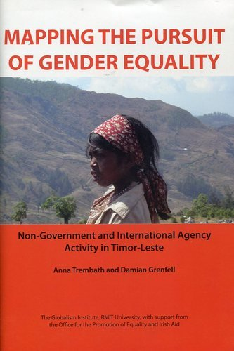 Mapping the Pursuit of Gender Equality: Non-Government and International Agency Activity in Timor-Leste