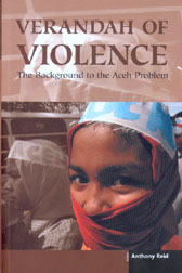 Verandah of Violence: The Background to the Aceh Problem