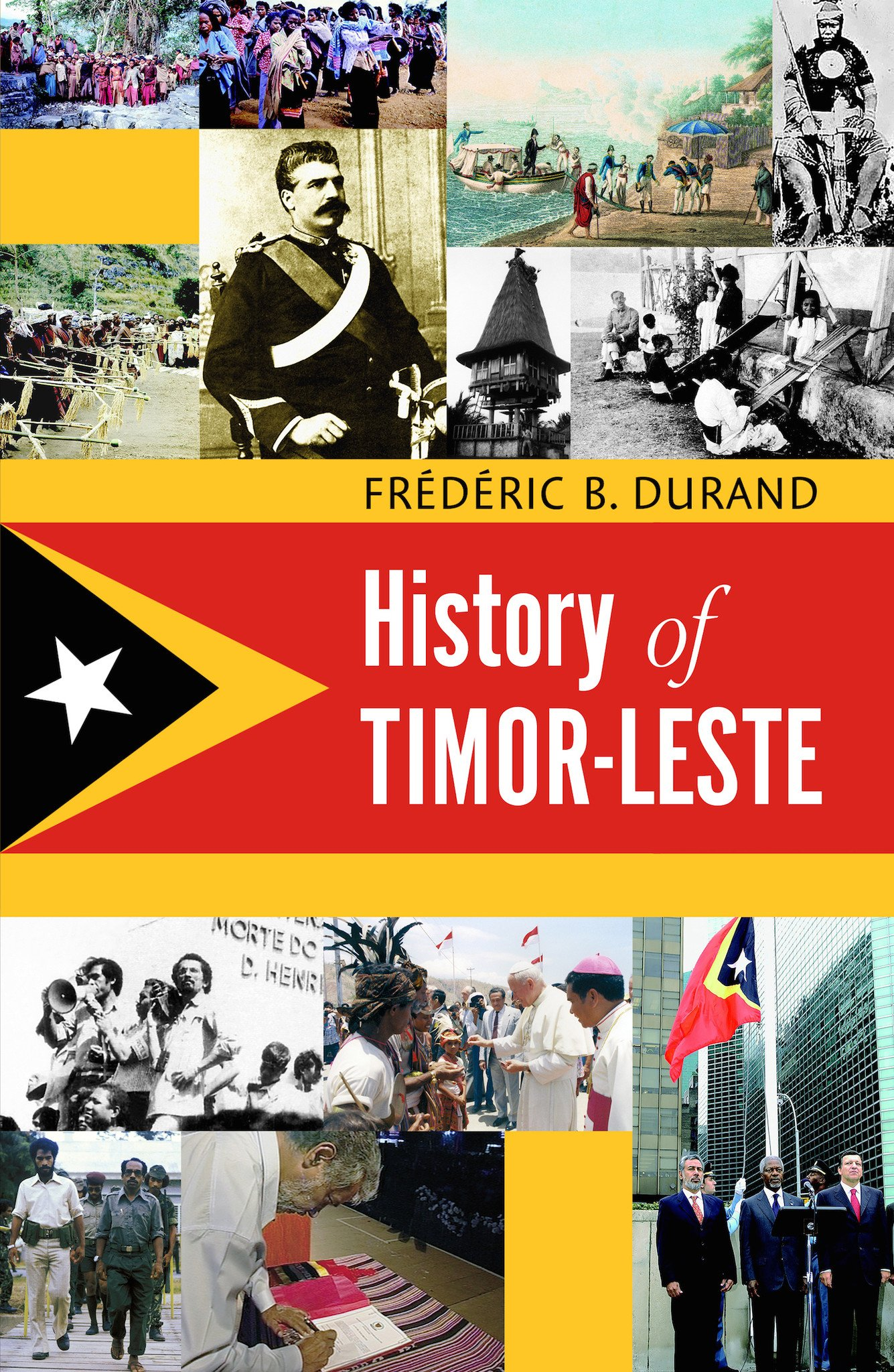 HISTORY OF TIMOR-LESTE Frédéric B. Durand