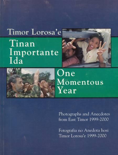 Timor Lorosa'e: One Momentous Year