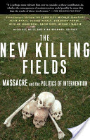The New Killing Fields Massacre and the Politics of Intervention