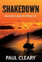 Shakedown: Australia's Grab for Timor Oil
